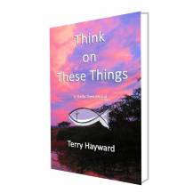 THINK ON THESE THINGS - A Daily Devotional